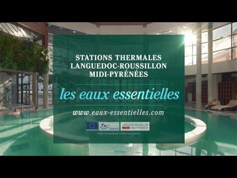 Les Eaux Essentielles, Santé Et Bien-être En Languedoc-Roussillon Midi-Pyrénées - Spot TV 2016