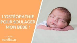 L'ostéopathie pour soulager mon bébé ?