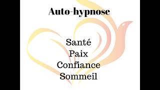 Auto-hypnose favorisant la santé, la confiance, la paix et le sommeil. Attention très efficace !!!