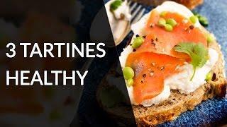 3 tartines diététiques pour le déjeuner