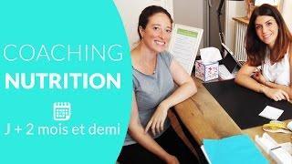 6eme Coaching Nutrition J+ 2 mois et demi