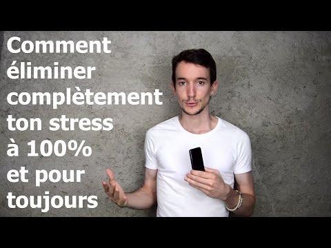 Comment éliminer Complètement Ton Stress à 100% Et Pour Toujours