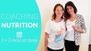 7eme Coaching Nutrition J+ 3 mois et demi